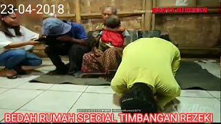 Full Episode Special Bedah Rumah Dan timbangan Rezeki ( 23-04-2018)0