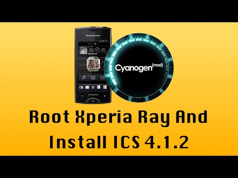 Root & Install ICS 4.1.2 On Xperia Ray | HD