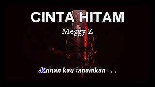 Download lagu Meggi Z - karaoke Cinta Hitam