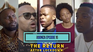 Download Skits By Sphe Comedy - ROOMZA EPISODE 16 - The Return After Lockdown (Skits By Sphe)