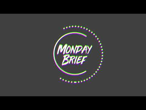 MondayBrief - Dusk Till Dawn