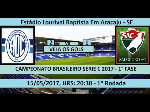 CAMPEONATO BRASILEIRO SERIE C 2017 CONFIANÇA-SE 2 X 1 SALGUEIRO-PE