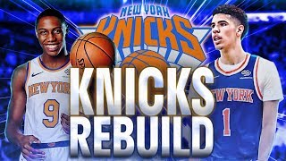 2020 New York Knicks Rebuild | Lamelo Ball Number One?