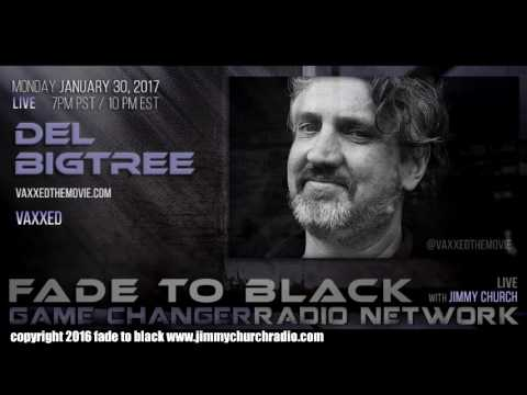 Ep. 599 FADE to BLACK Jimmy Church w/ Del Bigtree, Sean Stone : VAXXED, Buzzsaw : LIVE