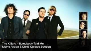 The Killers - Somebody Told Me (Mario Ayuda & Chris Callado Bootleg)
