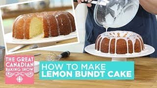 How To Make Lemon Bundt Cake | The Great Canadian Baking Show | CBC Life