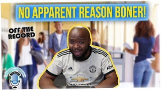 Off The Record: Reminiscing About No Reason Boners in School (ft. KevOnStage)