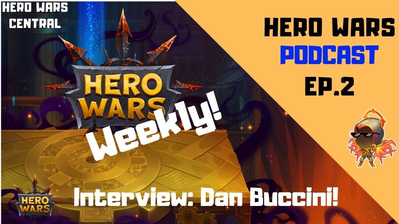 Hero Wars | HeroWarsWeekly! Ep 2 Dan Buccini Interview
