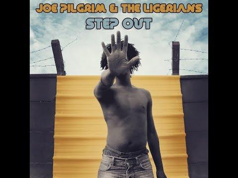 Joe Pilgrim & The Ligerians - Step Out - full E.P*