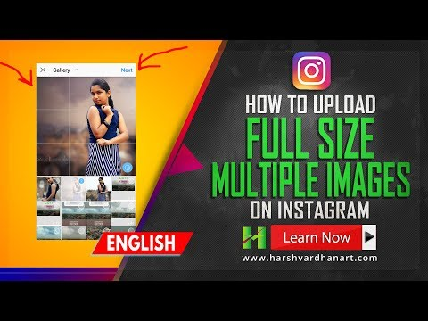 How to post multiple photos on instagram full size