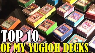 TOP 10: OF MY PAST YUGIOH DECKS!