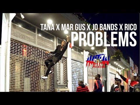 Tana X Mar Gus X Jo Bands X Rico - PROBLEMS  | Directed By @HaitianPicasso