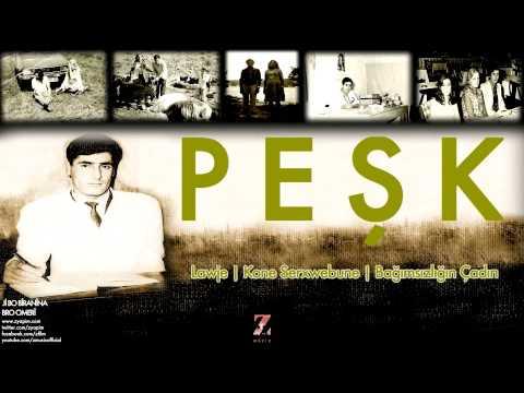Peşk - Lawje | Kone Serxwebune | Bağımsızlığın Çadırı