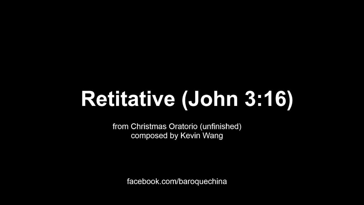 Retitative (John 3:16) - Christmas Oratorio Nr.2 - YouTube