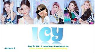 Itzy(있지) - ICY - [6 member Karaoke ver.] - (Color-coded lyrics |Han|Rom|Eng|)