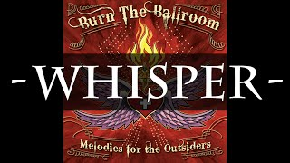 Watch Burn The Ballroom Whisper video
