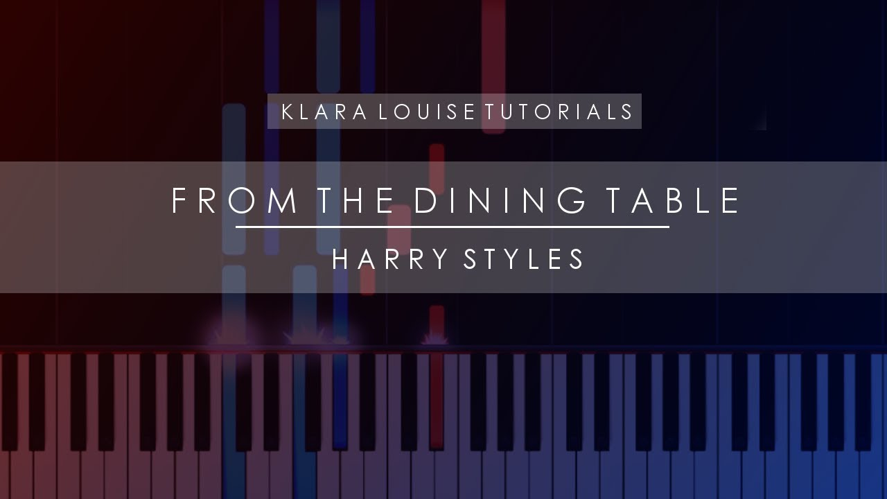 From the dining table harry styles piano tutorial youtube for Dining table harry styles