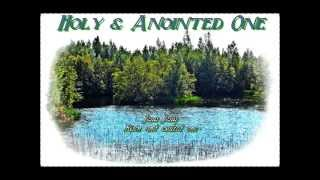 Holy and Anointed One - Vineyard Music