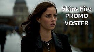 Skins Fire [SAISON 7] Trailer VOSTFR HD