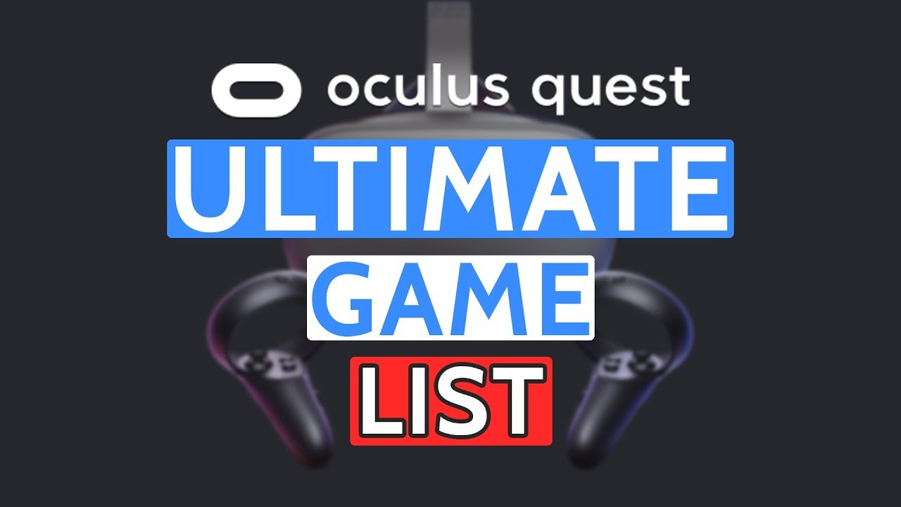 Oculus Quest The ULTIMATE List of Upcoming Games | VR Real Life