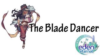 [Class Highlight] The Blade Dancer Eden Eternal Skills and Gameplay