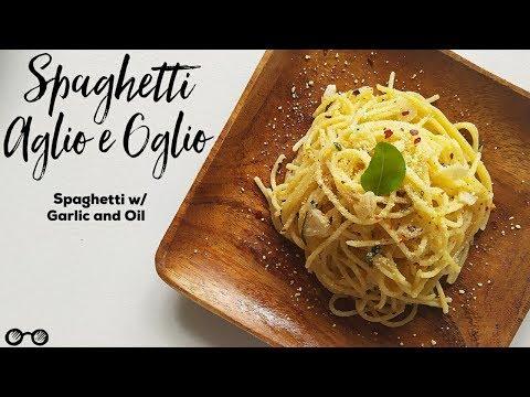 Spaghetti Aglio E Oglio (Spaghetti W/ Garlic & Oil) Recipe | The Easiest Pasta Recipe