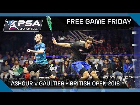 Squash: Free Game Friday - Ashour v Gaultier - British Open 2016