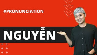"HOW TO PRONOUNCE ""NGUYEN"" CORRECTLY IN SAIGON DIALECT - Learn Southern Vietnamese"