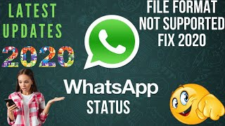 WhatsApp Status file format not Supported full fix 2020 (100% working) Latest Update