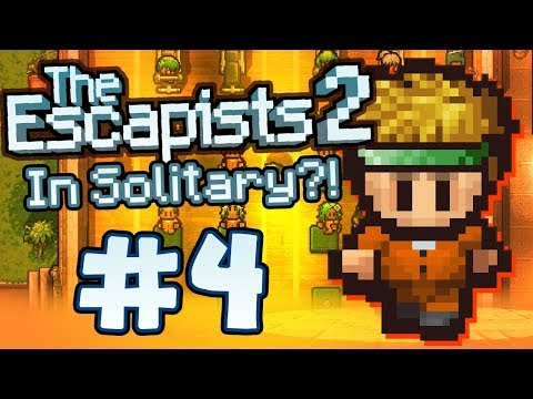 The Escapists 2 - Part 4 - THROWN IN SOLITARY?!
