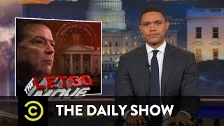 The Shady Firing of James Comey: The Daily Show