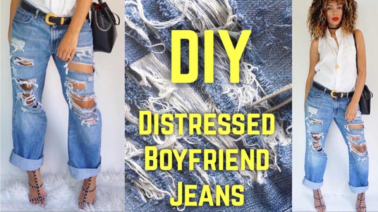 DIY DISTRESSED BOYFRIEND JEANS ( UNDER $10 ) - YouTube Diy Distressed Boyfriend Jeans