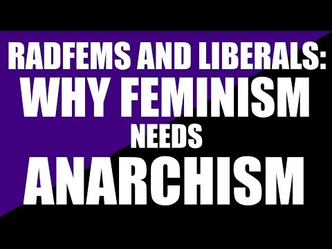 RadFems and Liberals: Why Feminism Needs Anarchism