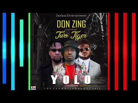 DON ZING  YOLO FT TWO TIGER