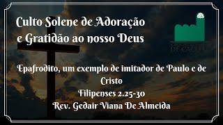 Epafrodito, um exemplo de imitador de Paulo e de Cristo - Culto Das 16