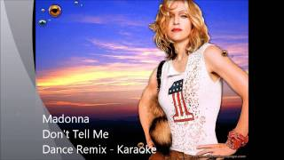 Madonna - Don't Tell Me ( Late Dance Remix 2011 - Karaoke)
