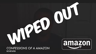 CONFESSION OF A AMAZON REVIEWER | Amazon Wiped My Account | Review All Gone | Top 100