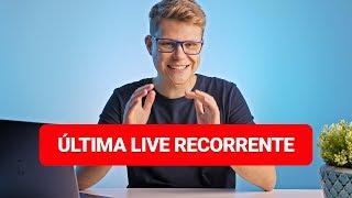 ÚLTIMA LIVE RECORRENTE (mas é por um motivo bom)