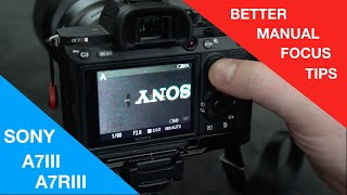 a7r iii  / a7iii several manual focus tips (focus magnification, lcd/buttons, IBIS, peaking)