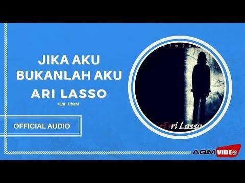 Ari Lasso - Jika Aku Bukanlah Aku | Official Audio
