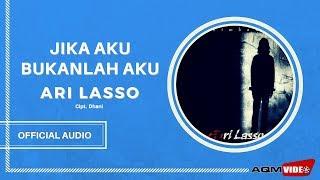 Ari Lasso - Jika Aku Bukanlah Aku |