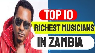 Top Ten Richest Musicians in Zambia