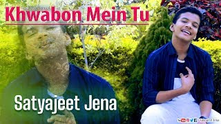 Khwabon Mein Tu || Satyajeet Jena || Official Video || New Year Special || Romantic Songs