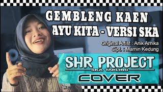 Download SHR Project - Gembleng Kaen Ayu Kita (Cover SKA Version)