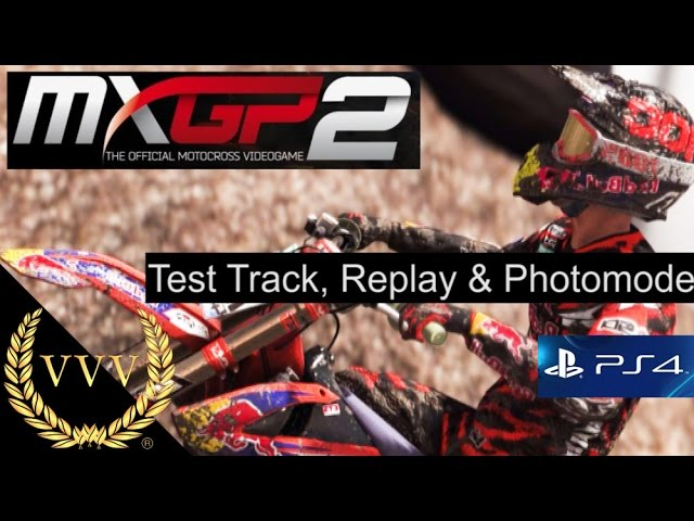 MXGP 2 PS4 Preview - Test Track, Replay & Photomode