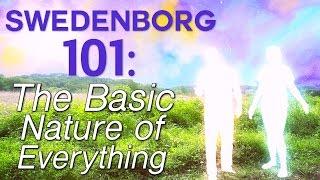 Swedenborg 101: The Basic Nature of Everything - Swedenborg and Life