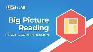 1. Big Picture Reading | LSAT Reading Comprehension