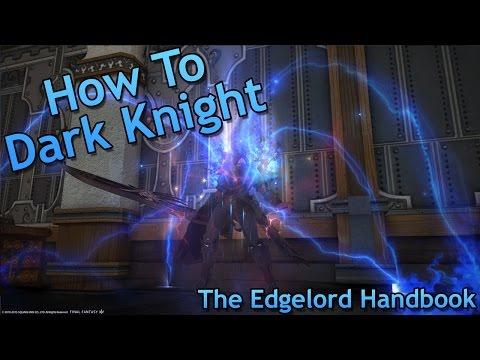 [FFXIV] How To Dark Knight: The Edgelord Handbook
