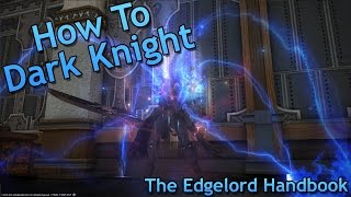 [FFXIV] How To Dark Knight: The Edgelord Handbook