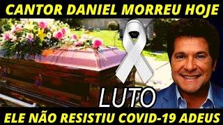 NOTÍCIA ACABA DE CHEGAR: MORRE GRANDE NOME DA MUSICA // CANTOR DANIEL Aos 52 ANOS COMUNICADO É FEITO